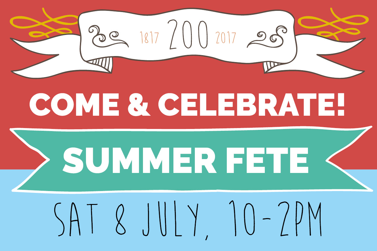 Celebrate 200 Years At Our Summer Fete!